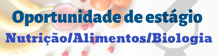 Disponível edital para contratação de estagiário de cursos superiores na área de Nutrição/Alimentos