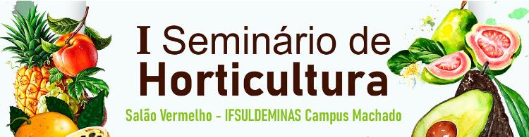 Inscreva-se para o I Seminário de Horticultura!