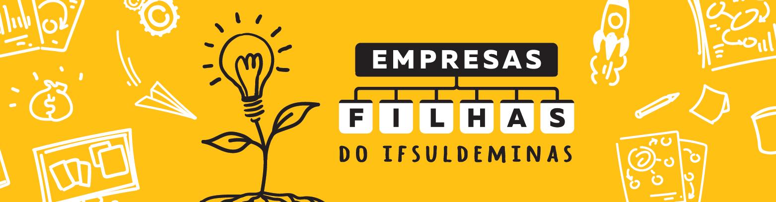 "IFSULDEMINAS lança ""Programa Empresas Filhas do IFSULDEMINAS"""
