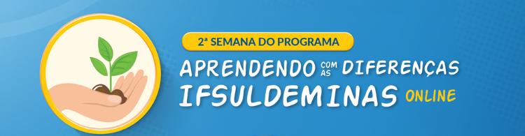IFSULDEMINAS promove segunda semana do Programa Aprendendo com as Diferenças