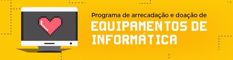 IFSULDEMINAS lança programa de Arrecadação e Doação de Equipamentos de Informática