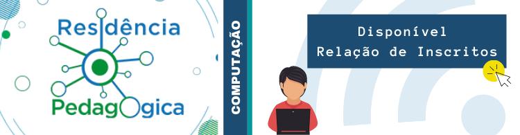 Disponível relação de inscritos para a seleção de bolsistas do Programa Residência Pedagógica!