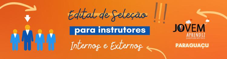 Processo seletivo simplificado para seleção de instrutores do Projeto Jovem Aprendiz - Paraguaçu.